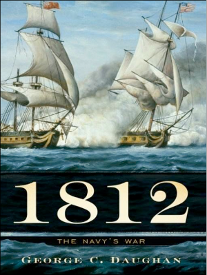 toby elwin, war of 1812, 1812, navy's war, george daughan