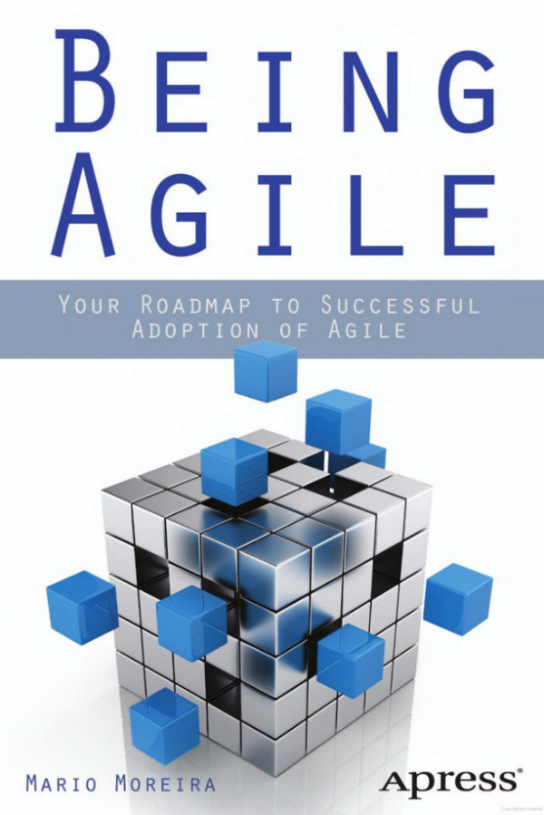 being agile, book, Mario Moreira, roadmap to adoption, Toby Elwin