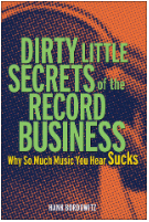 Dirty Little Secrets, Record Business, Why So Much Music You Hear Sucks, Toby Elwin, strategy, payola
