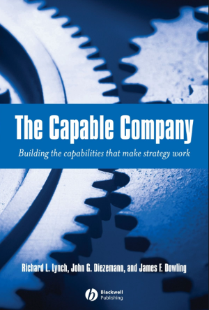 Toby Elwin, Capable Company, Building capabilites that make strategy work, Rich Lynch, John Diezemann, James F. Dowling, book