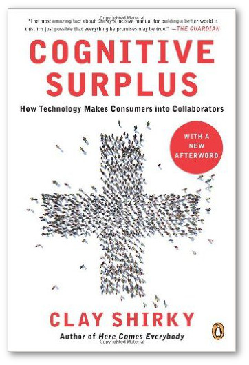 Clay Shirky, Toby Elwin, Cognitive Surplus, creativity
