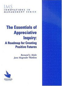 Appreciative Inquiry, Roadmap Creating Positive Futures, Bernard Mohr, Jane Magruder Watkins, AI, Toby Elwin