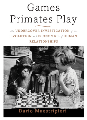 Games Primates Play, An Undercover Investigation of the Evolution and Economics of Human Relationships, Toby Elwin, blog, books, Kindle
