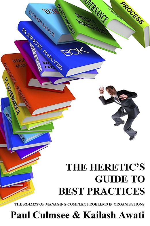 Heretic's Guide, Best Practices, Paul Culmsee, Kailash Awati, blog, Toby Elwin