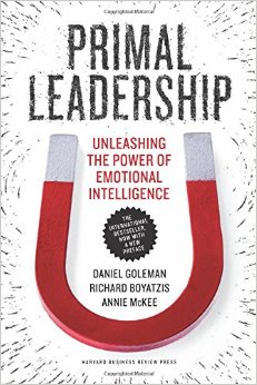 Primal Leadership, Realizing the Power of Emotional Intelligence, Daniel Goleman, Richard Boyatzis, and Annie McKee