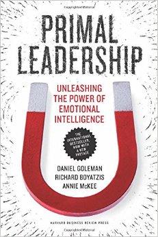 Primal Leadership, Realizing the Power of Emotional Intelligence, Daniel Goleman, Richard Boyatzis, and Annie McKee