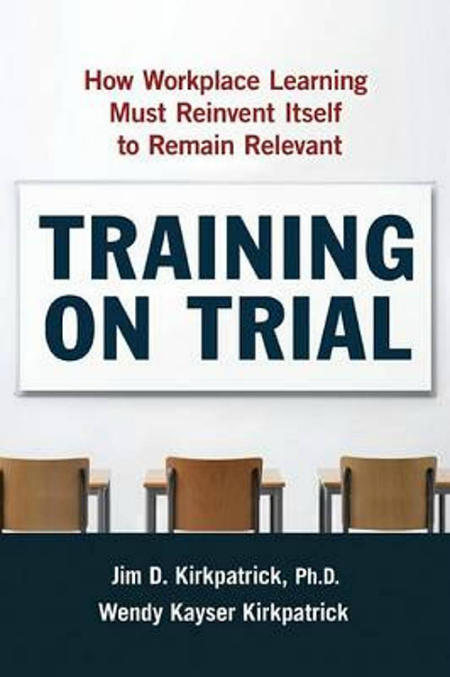Training on Trial, James Kirkpatrick, Wendy Kayser Kirkpatrick, Toby Elwin, training, measure, results
